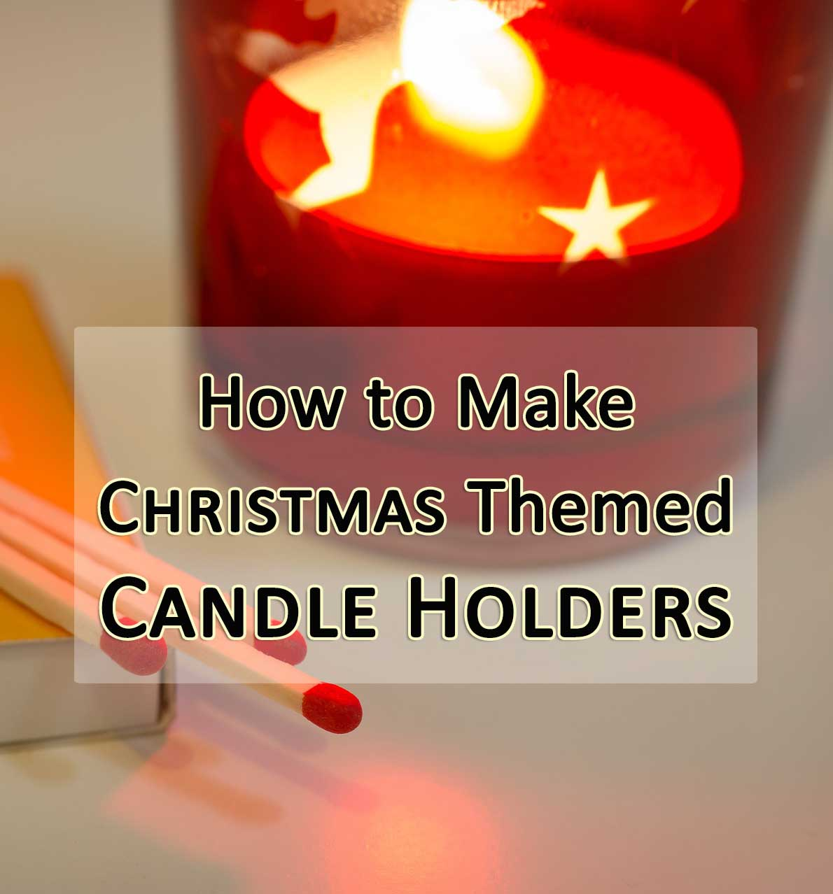 how to make christmas candle holders